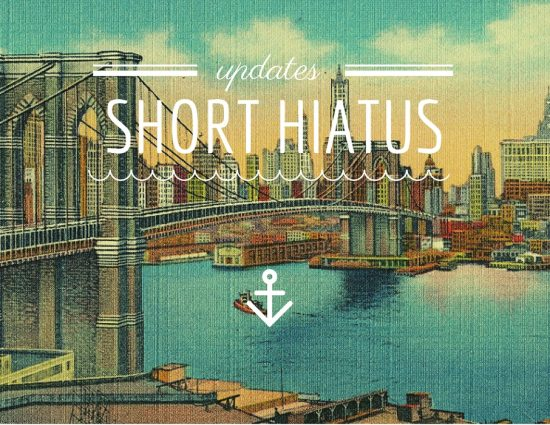 Update: Short Hiatus